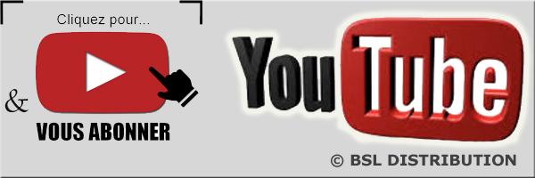 Chaîne YouTube - BSL DISTRIBUTION :